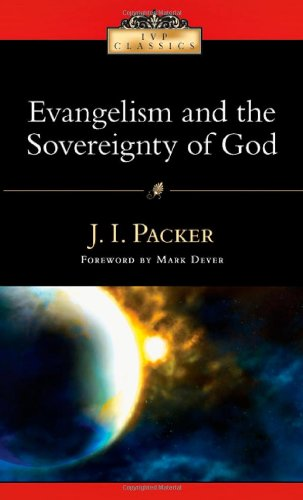 Evangelism and the Sovereignty of God  2009 edition cover