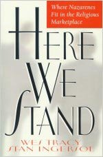 Here We Stand Where Nazarenes Fit in the Religious Marketplace N/A edition cover
