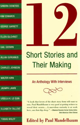 12 Short Stories and Their Making An Anthology with Interviews  2005 9780892553129 Front Cover