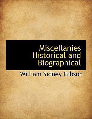 Miscellanies Historical and Biographical  N/A 9781116647129 Front Cover