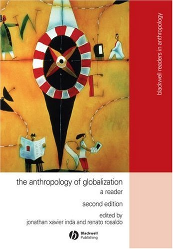 Anthropology of Globalization A Reader 2nd 2007 (Revised) edition cover
