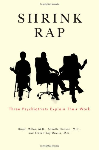 Shrink Rap Three Psychiatrists Explain Their Work  2011 edition cover