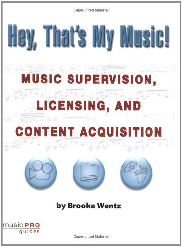 Hey, That's My Music! Music Supervision, Licensing, and Content Acquisition N/A edition cover