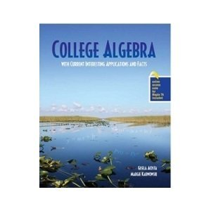 College Algebra with Current Interesting Applications and Facts  Revised  edition cover