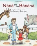 Nana and the Banana  N/A 9781477474129 Front Cover