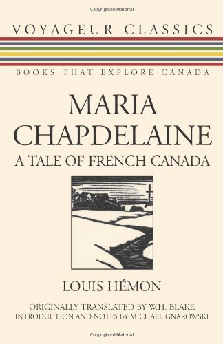 Maria Chapdelaine A Tale of French Canada  2007 9781550027129 Front Cover