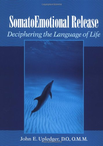 SomatoEmotional Release Deciphering the Language of Life  2002 9781556434129 Front Cover