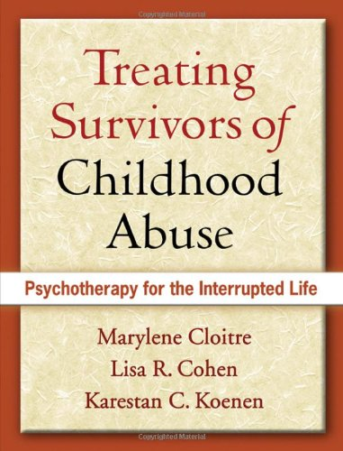 Treating Survivors of Childhood Abuse Psychotherapy for the Interrupted Life  2006 edition cover