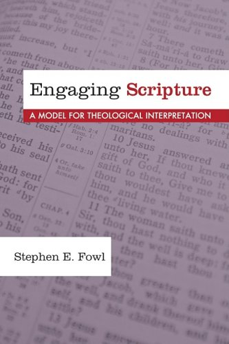 Engaging Scripture A Model for Theological Interpretation  2008 9781606081129 Front Cover