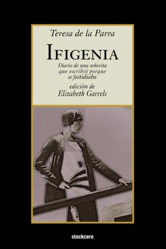 Ifigenia Diario de una senorita que escribio porque se Fastidiaba  2008 9781934768129 Front Cover