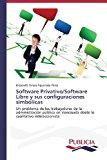 Software Privativo/Software Libre y Sus Configuraciones Simb�licas   0 edition cover