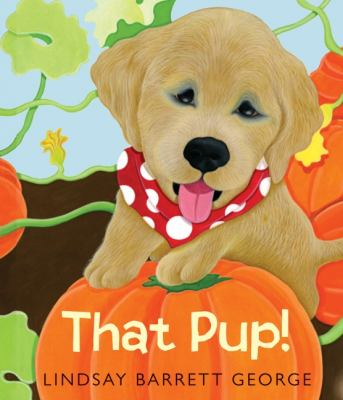 That Pup!   2011 9780062004130 Front Cover