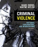 Criminal Violence: Patterns, Explanations, and Interventions  2015 edition cover