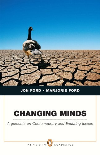 Changing Minds Arguments on Contemporary and Enduring Issues  2010 9780205568130 Front Cover