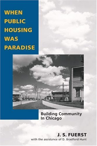 When Public Housing Was Paradise Building Community in Chicago  2005 edition cover