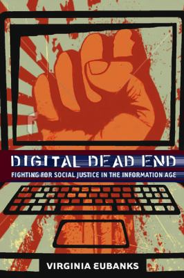 Digital Dead End Fighting for Social Justice in the Information Age  2012 edition cover