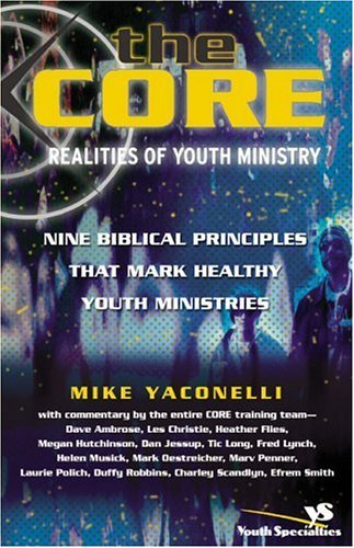 Core Realities of Youth Ministry Nine Biblical Principles That Mark Healthy Youth Ministries  2004 edition cover