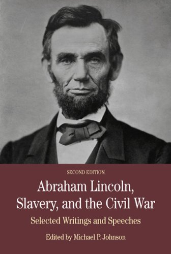 Abraham Lincoln, Slavery, and the Civil War Selected Writing and Speeches 2nd 2011 (Revised) edition cover