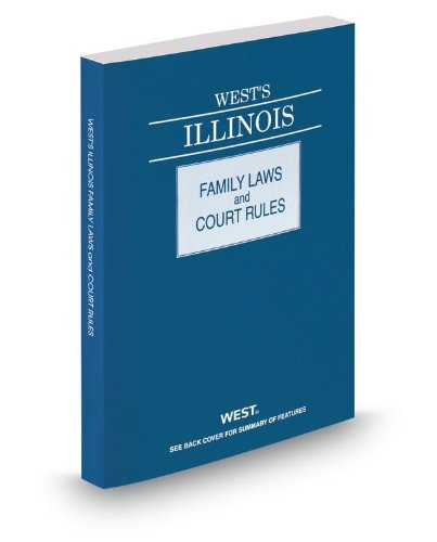 WEST'S ILLINOIS:FAMILY LAWS+CT N/A 9780314653130 Front Cover
