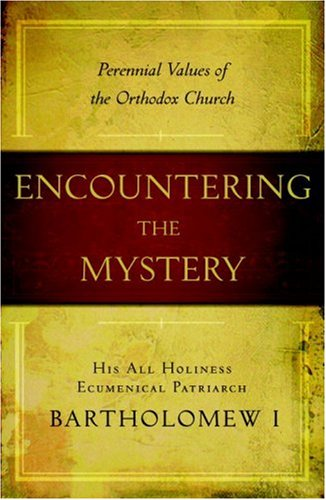 Encountering the Mystery Understanding Orthodox Christianity Today  2008 edition cover