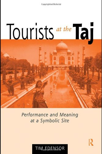 Tourists at the Taj Performance and Meaning at a Symbolic Site  1998 edition cover