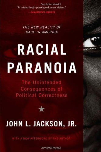 Racial Paranoia The Unintended Consequences of Political Correctness N/A edition cover
