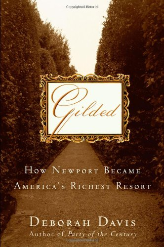 Gilded How Newport Became America's Richest Resort  2009 edition cover