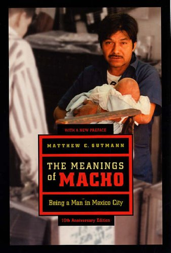 Meanings of Macho Being a Man in Mexico City 10th 2006 (Anniversary) edition cover