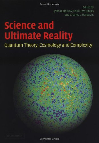 Science and Ultimate Reality Quantum Theory, Cosmology, and Complexity  2003 9780521831130 Front Cover