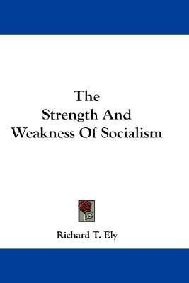 Strength and Weakness of Socialism  N/A 9780548210130 Front Cover