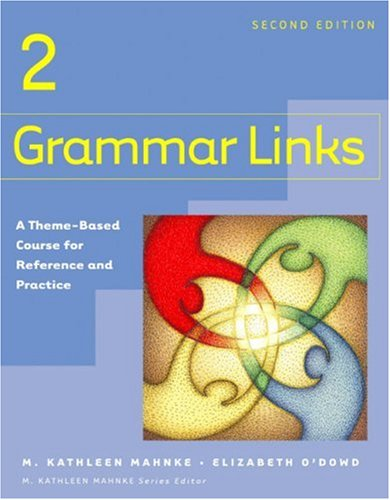 Grammar Links 2 A Theme-Based Course for Reference and Practice 2nd 2005 edition cover