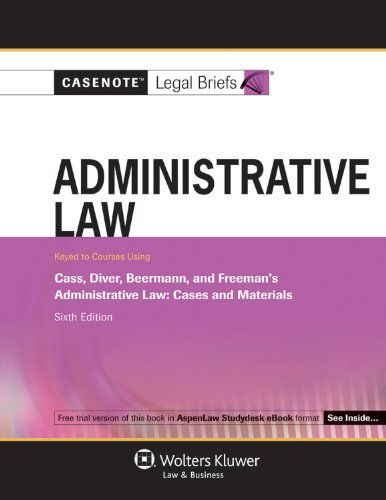 Administrative Law Keyed Courses Using Cass Diver and Beermann, and Freeman's Administrative Law - Cases and Materials 6th (Student Manual, Study Guide, etc.) 9780735599130 Front Cover