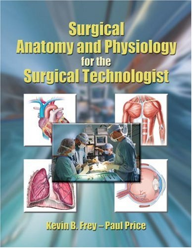 Surgical Anatomy and Physiology for the Surgical Technologist   2006 edition cover