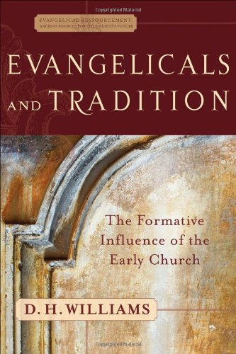 Evangelicals and Tradition The Formative Influence of the Early Church  2005 edition cover