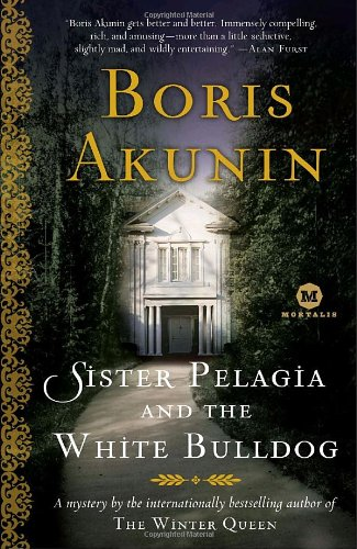 Sister Pelagia and the White Bulldog A Mystery by the Internationally Bestselling Author of the Winter Queen  2007 edition cover