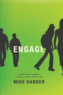 Engage A Youth Worker's Guide to Creating a Culture of Mentoring N/A edition cover