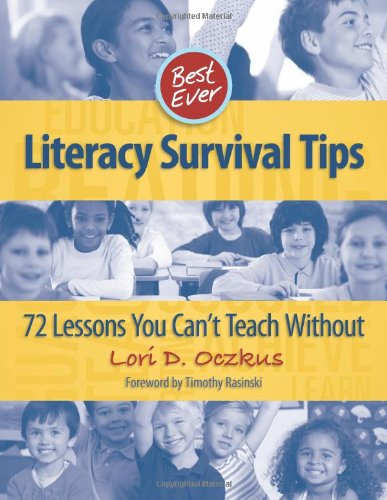 Best Ever Literacy Survival Tips 72 Lessons You Can't Teach Without  2012 edition cover