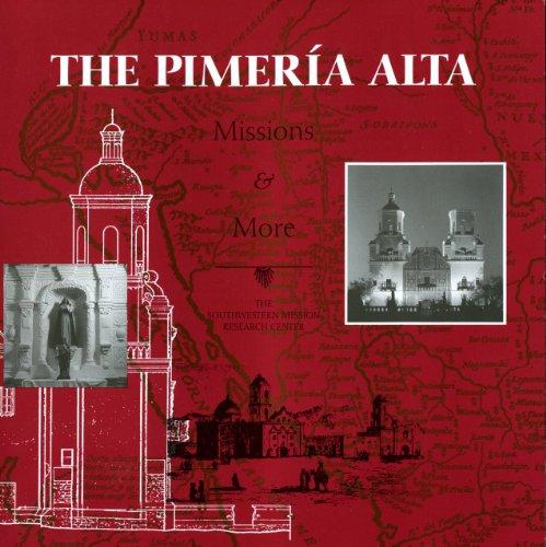 Pimeria Alta Missions and More 1st edition cover