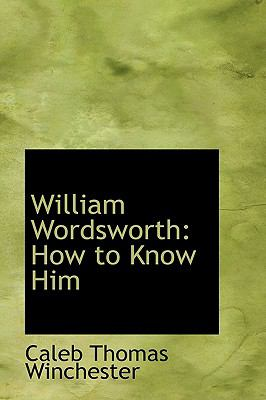 William Wordsworth How to Know Him  2009 edition cover