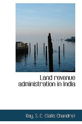 Land Revenue Administration in Indi N/A 9781113439130 Front Cover