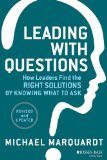 Leading with Questions How Leaders Find the Right Solutions by Knowing What to Ask 2nd 2014 edition cover