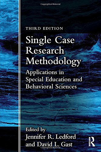 Single Case Research Methodology Applications in Special Education and Behavioral Sciences 3rd 2018 9781138557130 Front Cover