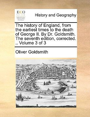 History of England, from the Earliest Times to the Death of George II by Dr Goldsmith the Seventh Edition, Corrected  N/A edition cover