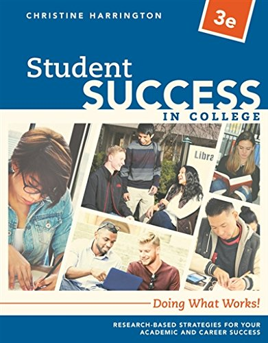 Student Success in College: Doing What Works!  2018 9781337406130 Front Cover