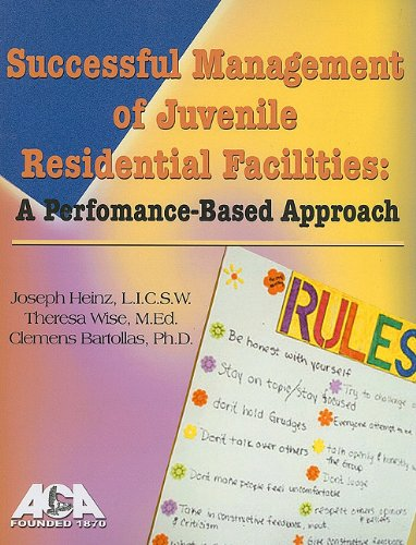 Successful Management of Juvenile Residential Facilities : A Performance-Based Approach  2009 edition cover