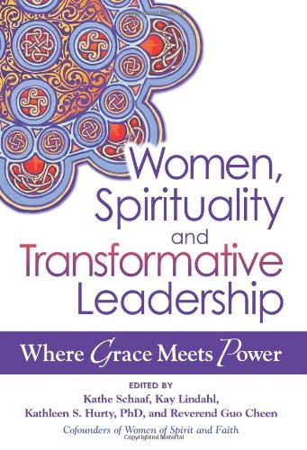 Women, Spirituality, and Transformative Leadership Where Grace Meets Power  2011 edition cover