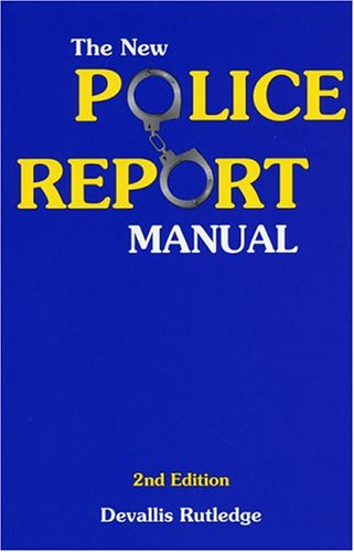 New Police Report Manual  2nd 2000 edition cover