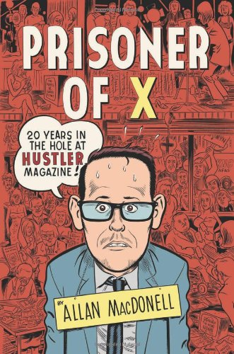 Prisoner of X 20 Years in the Hole at Hustler Magazine  2006 9781932595130 Front Cover