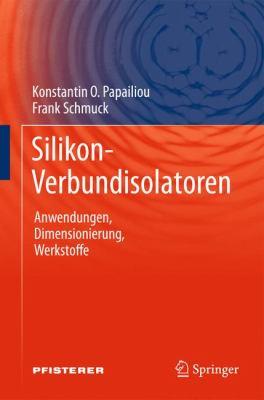 Silikon-Verbundisolatoren Werkstoffe, Dimensionierung, Anwendungen  2011 edition cover