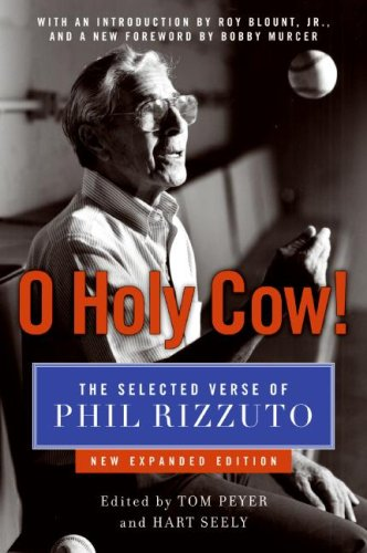O Holy Cow! The Selected Verse of Phil Rizzuto  2008 9780061567131 Front Cover